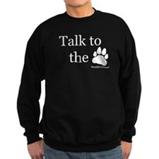 Talk to the Paw Sweatshirt