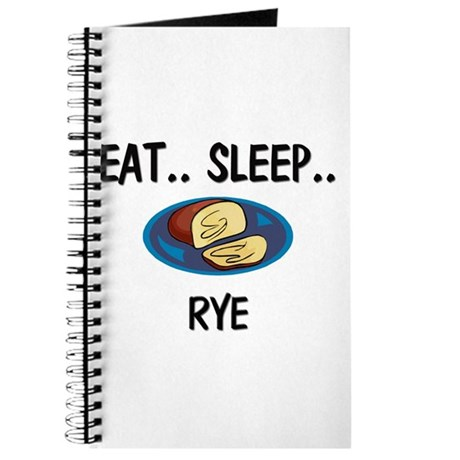 Eat ... Sleep ... RYE Journal