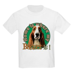 Home is where my Basset is T-Shirt