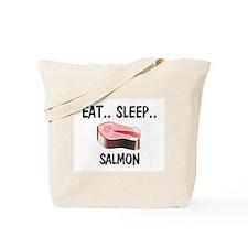Eat ... Sleep ... SALMON Tote Bag