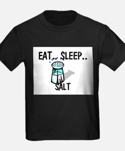 Eat ... Sleep ... SALT T