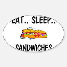 Eat ... Sleep ... SANDWICHES Oval Decal