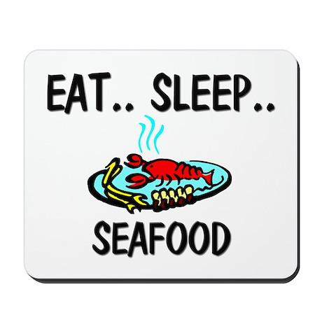 Eat ... Sleep ... SEAFOOD Mousepad