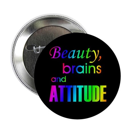 Rainbow Beauty, Brains and Attitude Button
