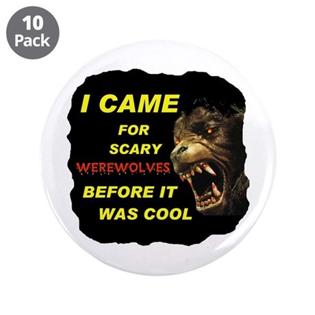 "WEREWOLVES TURN ME ON 3.5"" Button (10 pack)"