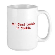 Ms. Good Lookin' is Cookin' Mug