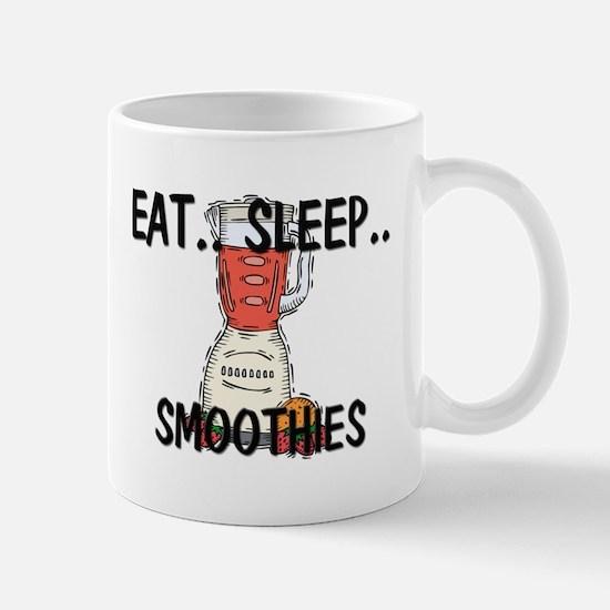 Eat ... Sleep ... SMOOTHIES Mug