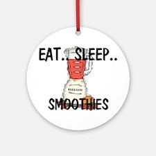 Eat ... Sleep ... SMOOTHIES Ornament (Round)