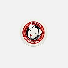 Pit Bulls: Just Love 'Em! Mini Button