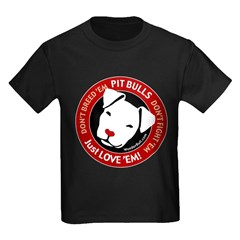Pit Bulls: Just Love 'Em! T