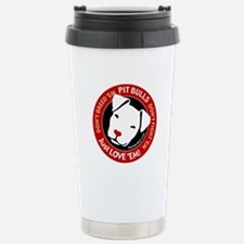 Pit Bulls: Just Love 'Em! Travel Mug