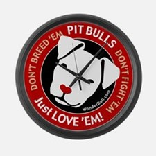 Pit Bulls: Just Love 'Em! Large Wall Clock