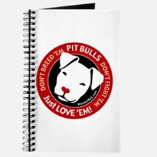 Pit Bulls: Just Love 'Em! Journal