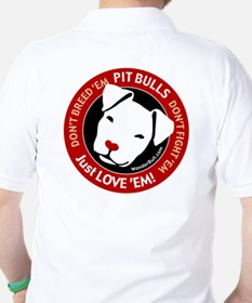 Pit Bulls: Just Love 'Em! T-Shirt