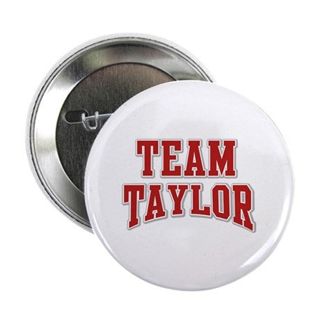"""Team Taylor Personalized Custom 2.25"""" Button (100"""