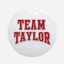 Team Taylor Personalized Custom Ornament (Round)