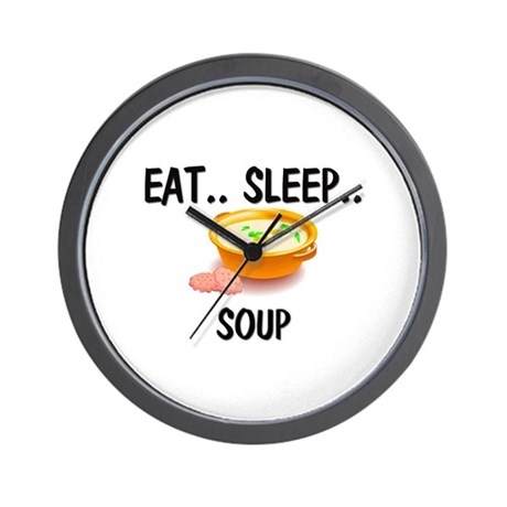 Eat ... Sleep ... SOUP Wall Clock