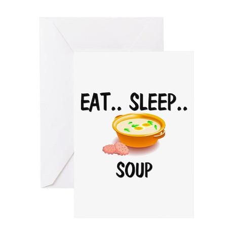 Eat ... Sleep ... SOUP Greeting Card