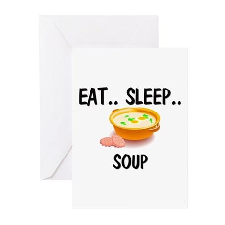 Eat ... Sleep ... SOUP Greeting Cards (Pk of 10)