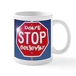 DON'T STOP BELIEVING Mug