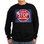 DON'T STOP Sweatshirt (dark)