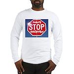DON'T STOP Long Sleeve T-Shirt