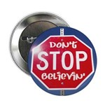 """DON'T STOP BELIEVING 2.25"""" Button (10 pack)"""