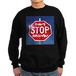 DON'T STOP BELIEVING Sweatshirt (dark)