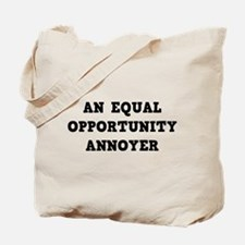 An Equal Annoyer Tote Bag