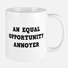 An Equal Annoyer Mug