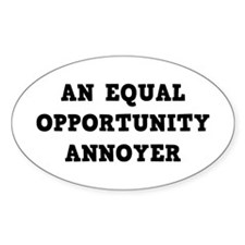 An Equal Annoyer Oval Decal