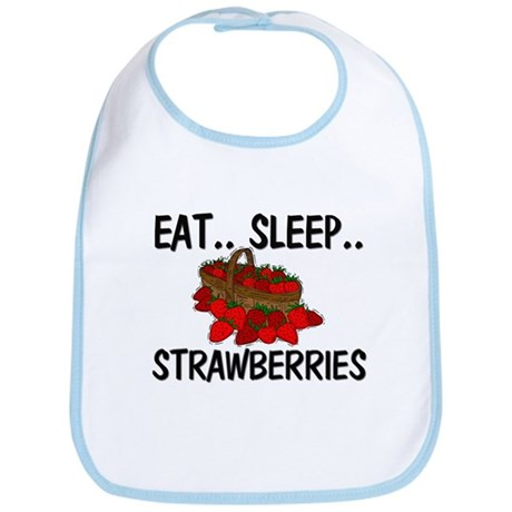 Eat ... Sleep ... STRAWBERRIES Bib
