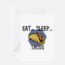 Eat ... Sleep ... TACOS Greeting Card
