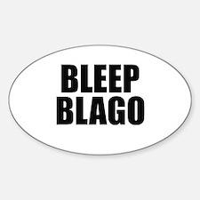 Rod Blagojevich - Bleep Blago Oval Decal