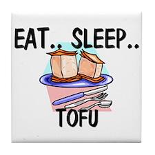 Eat ... Sleep ... TOFU Tile Coaster