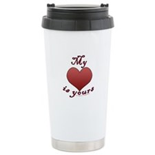 "My ""heart"" is yours Travel Mug, Stainles"