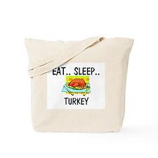 Eat ... Sleep ... TURKEY Tote Bag