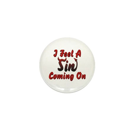 I Feel A Sin Coming On Mini Button