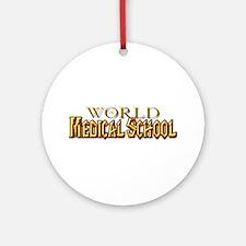 World of Medical School Ornament (Round)