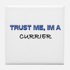 Trust Me I'm a Currier Tile Coaster