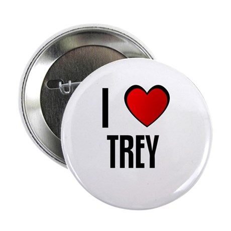 "I LOVE TREY 2.25"" Button (10 pack)"