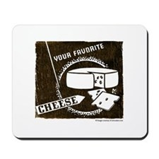 Your Favorite Cheese Mousepad