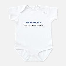 Trust Me I'm a Court Reporter Infant Bodysuit