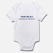 Trust Me I'm a Corporate Librarian Infant Bodysuit