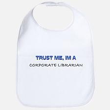 Trust Me I'm a Corporate Librarian Bib