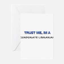 Trust Me I'm a Corporate Librarian Greeting Cards