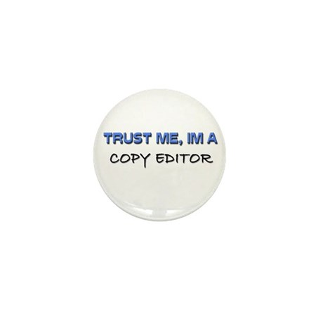 Trust Me I'm a Copy Editor Mini Button (10 pack)