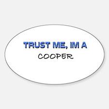Trust Me I'm a Cooper Oval Decal