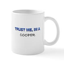 Trust Me I'm a Cooper Mug