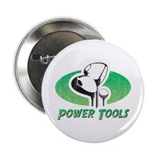 "Golf Power Tools 2.25"" Button"